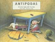 Cover of: Antipodas / Antipodes: Al Otro Lado Del Mundo / at the Otherside of the World