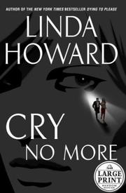 Cover of: Cry no more | Linda Howard