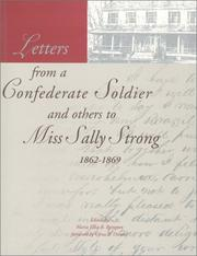 Cover of: Letters from a Confederate soldier and others to Miss Sally Strong, 1862-1869 | Tom Atkins