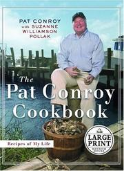 Cover of: The Pat Conroy cookbook: recipes and stories of my life