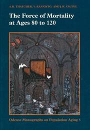 Cover of: The force of mortality at ages 80 to 120