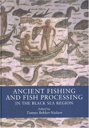 Cover of: Ancient Fishing and Fish Processing in the Black Sea Region (Black Sea Studies)  (Black Sea Studies) | Tonnes Bekker-Nielsen