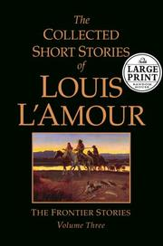 Cover of: The Collected Short Stories of Louis L'Amour by Louis L'Amour