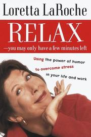 Cover of: Relax--you may have only a few minutes left | Loretta LaRoche