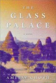 The Glass Palace by Amitav Ghosh, Amitav Ghosh