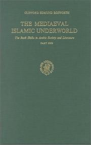The Mediaeval Islamic Underworld by Clifford Edmund Bosworth
