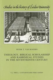 Theology, biblical scholarship, and rabbinical studies in the seventeenth century by Peter T. van Rooden