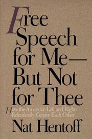 Cover of: Free speech for me--but not for thee: how the American left and right relentlessly censor each other