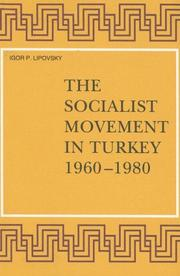 Cover of: socialist movement in Turkey, 1960-1980 | Igor P. Lipovsky