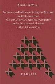 Cover of: International influences and Baptist mission in West Cameroon | Charles William Weber
