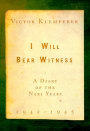 Cover of: I Will Bear Witness 1942-1945