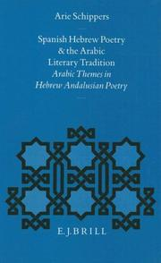 Cover of: Hebrew Poetry and the Arabic Literary Tradition: Arabic Themes in Hebrew Andalusian Poetry (Medieval Iberian Peninsula : Texts and Studies, Vol 7) | Arie Schippers