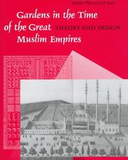 Cover of: Gardens in the Time of the Great Muslim Empires |