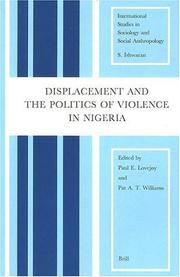 Cover of: Displacement and the politics of violence in Nigeria