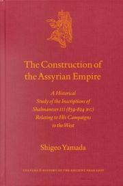 Cover of: The construction of the Assyrian empire | Shigeo Yamada
