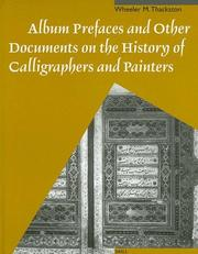 Cover of: Album Prefaces and Other Documents on the History of Calligraphers and Painters (Muqarnas Supplement) | W. M. Thackston