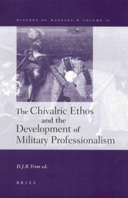 Cover of: The Chivalric Ethos and the Development of Military Professionalism (History of Warfare, 11) | D. J. B. Trim