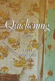 Cover of: Quickening | Laura Catherine Brown