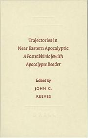 Trajectories in Near Eastern apocalyptic by John C. Reeves