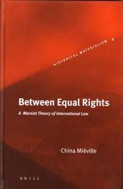 Cover of: Between Equal Rights: A Marxist Theory Of International Law (Historical Materialism Book Series)