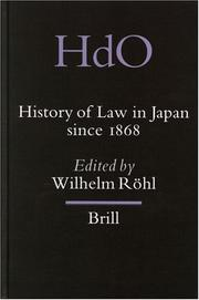 Cover of: History Of Law In Japan Since 1868 (Handbook of Oriental Studies Section Five (Japan)) | Wilhelm Rohl