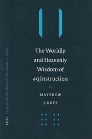Cover of: The Worldly and Heavenly Wisdom of 4Q Instruction (Studies on the Texts of the Desert of Judah) | Matthew J. Goff