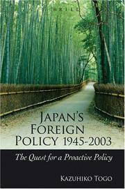 Cover of: Japan's foreign policy 1945-2003: the quest for a proactive policy