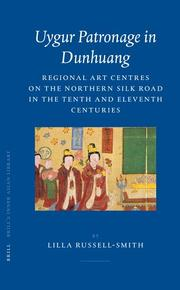 Uygur patronage in Dunhuang by Lilla Russell-Smith