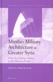 Cover of: Muslim Military Architecture in Greater Syria from the Coming of Islam to the Ottoman Period