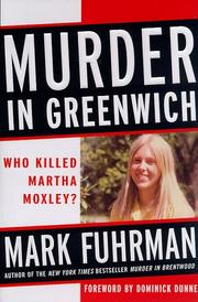 Cover of: Murder in Greenwich: Who Killed Martha Moxley?
