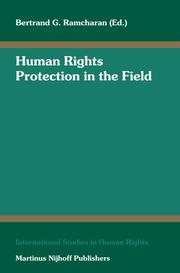 Cover of: Human Rights Protection in the Field (International Studies in Human Rights) | Bertrand G. Ramcharan