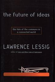 Cover of: The Future of Ideas: The Fate of the Commons in a Connected World