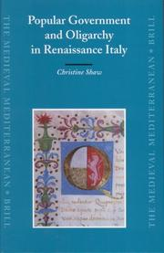 Cover of: Popular Government and Oligarchy in Renaissance Italy (Medieval Mediterranean) | Christine Shaw