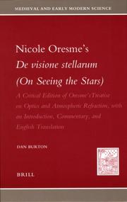 Cover of: Nicole Oresme's De visione stellarum (On Seeing the Stars): A Critical Edition of Oresme's Treatise on Optics and Atmospheric Refraction, with an Introduction, ... (Medieval and Early Modern Science)
