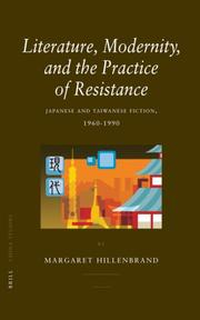Cover of: Literature, Modernity, and the Practice of Resistance | Margaret Hillenbrand