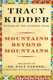 Cover of: Mountains Beyond Mountains: Healing the World: The Quest of Dr. Paul Farmer