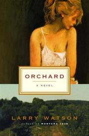 Cover of: Orchard | Larry Watson
