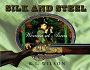 Cover of: Silk and Steel | R.L. Wilson