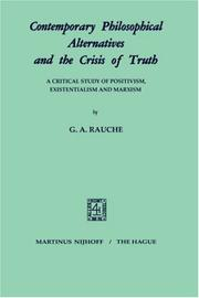 Cover of: Contemporary philosophical alternatives and the crisis of truth | G. A. Rauche