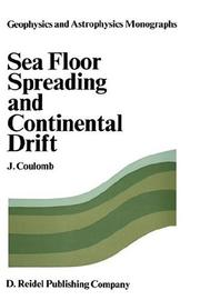 Cover of: Sea floor spreading and continental drift