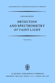 Cover of: Detection and Spectrometry of Faint Light (Astrophysics and Space Science Library) | J. Meaburn