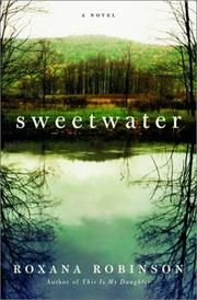 Cover of: Sweetwater | Roxana Robinson