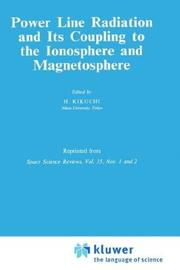 Cover of: Power line radiation and its coupling to the ionosphere and magnetosphere |