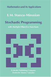 Cover of: Stochastic programming with multiple objective functions | I. M. Stancu-Minasian