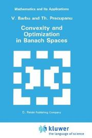Cover of: Convexity and optimization in Banach spaces | Viorel Barbu