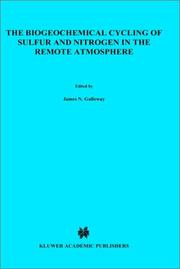 Cover of: The Biogeochemical Cycling of Sulfur and Nitrogen in the Remote Atmosphere (NATO Science Series C:) |