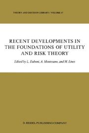 Cover of: Recent Developments in the Foundations of Utility and Risk Theory (Theory and Decision Library) |