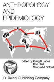 Anthropology and Epidemiology: Interdisciplinary Approach to the Study of Health and Disease