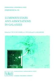 Cover of: Luminous stars and associations in galaxies: proceedings of the 116th Symposium of the International Astronomical Union, held at Porto heli, Greece, May 26-31, 1985