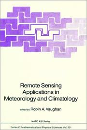 Cover of: Remote sensing applications in meteorology and climatology | NATO Advanced Study Institute on Remote Sensing Applications in Meteorology and Climatology (1986 Dundee, Scotland)